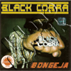 Black Cobra  - Bongeja