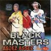 Black Masters  - Assez Assez