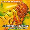 Artistikal Legion (Artistik & Black Saian) - Y'a Pas D'Issue