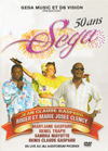 Jean Claude Gaspard & Roger & Marie Josee Clency - 50 Ans Sega Live
