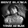 Ben'z Blakka  - Tchak Az Blak