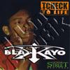 Blakkayo  - Tcheck To Life